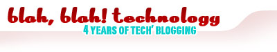 Technology Trends & Opinion » Blah, Blah! Technology blog